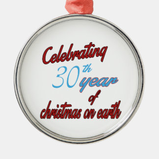 Celebrating 30th year of christmas on earth christmas ornament