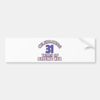 Celebrating 31 years of raising hell bumper stickers