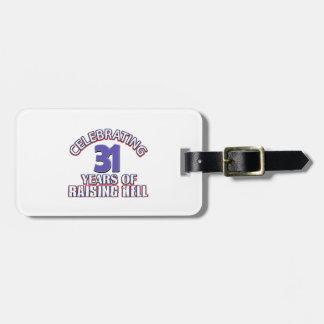 Celebrating 31 years of raising hell luggage tag