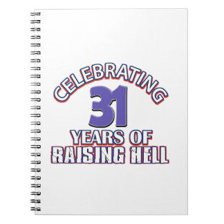 Celebrating 31 years of raising hell note book
