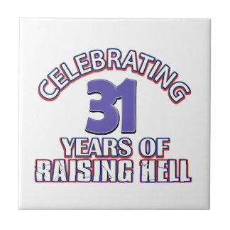 Celebrating 31 years of raising hell tile