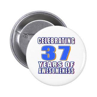 Celebrating 37 years of awesomeness 6 cm round badge