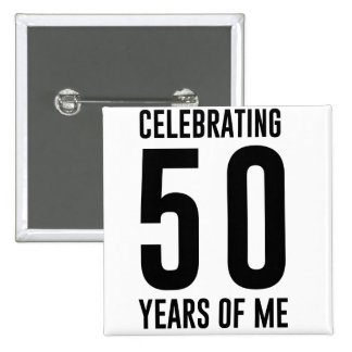 Celebrating 50 Years of Me 15 Cm Square Badge