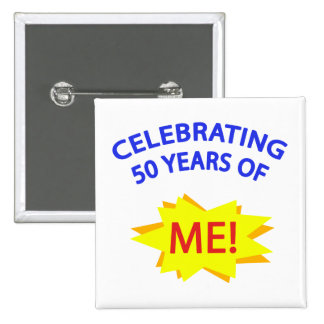 Celebrating 50 Years Of Me Pins