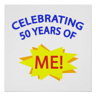 Celebrating 50 Years Of Me! Poster