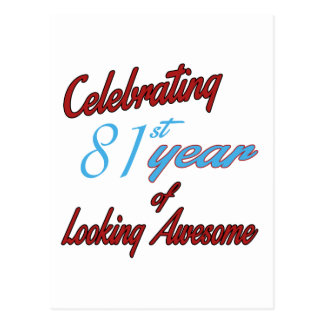 Celebrating 81st year of Looking Awesome Postcard