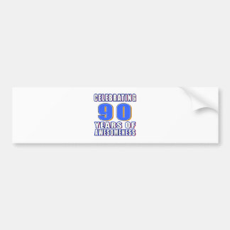 Celebrating 90 years of awesomeness bumper stickers