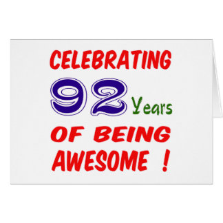Celebrating 92 years of being awesome ! card