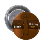 CELEBRATING BLACK HISTORY LIFE WITH SOPHISTICATION 6 CM ROUND BADGE