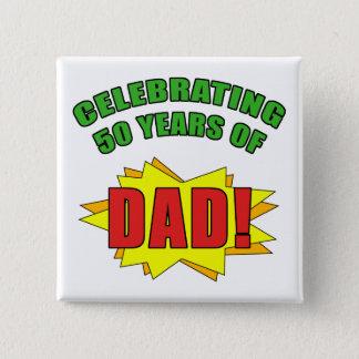 Celebrating Dad's 50th Birthday 15 Cm Square Badge