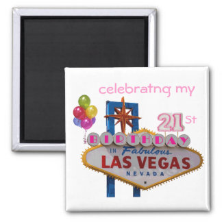 celebrating my 21St Birthday In Fabulous Las Vegas Square Magnet
