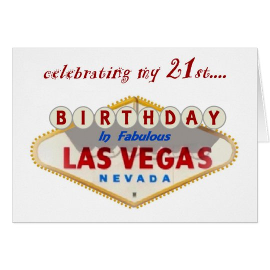 celebrating my 21st Birthday in Las Vegas Card
