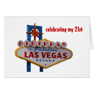 Celebrating my 21st Birthday Las Vegas Card