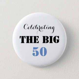 Celebrating THE BIG 50 - Button