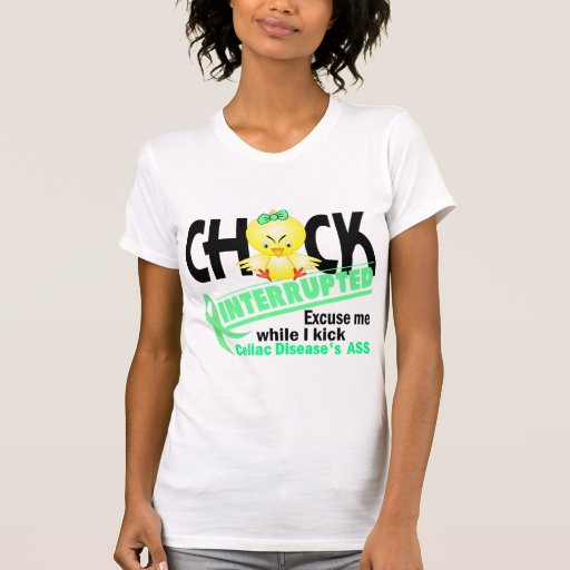 Celiac Disease Chick Interrupted 2 Tee Shirts