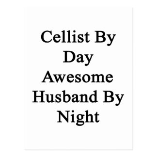 Cellist By Day Awesome Husband By Night Postcard