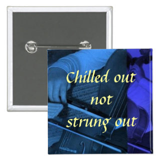 cello1 blue, Chilled out not str... - Customized 15 Cm Square Badge