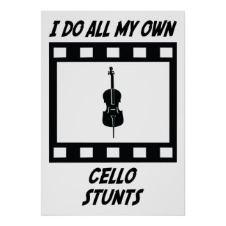 Cello Stunts Posters