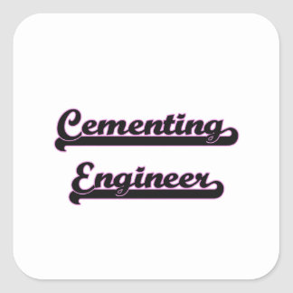 Cementing Engineer Classic Job Design Square Sticker