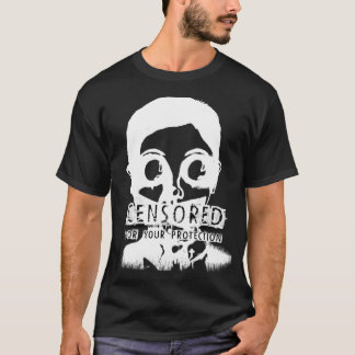 Censored For Your Protection T-Shirt
