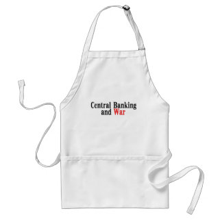 Central Banking and War Adult Apron