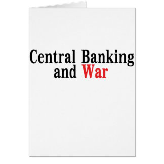 Central Banking and War Greeting Card