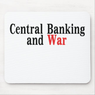 Central Banking and War Mouse Pad