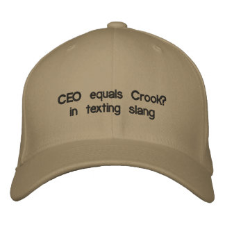 CEO equals Crook?in texting slang Embroidered Baseball Caps
