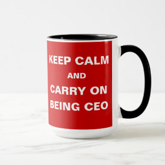 CEO - Funny - Keep Calm Carry On Being CEO Joke