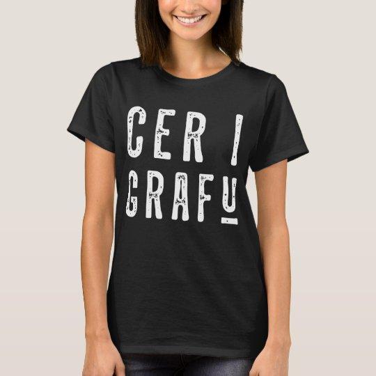 Cer I Grafu, Funny Welsh Slang Women's TShirt