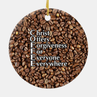 Ceramic Ornament COFFEE Beans Christ Offers Forgiv