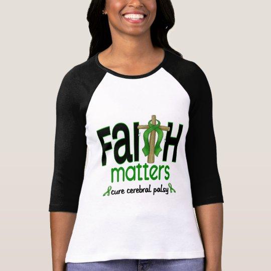 Cerebral Palsy Faith Matters Cross 1 T-Shirt