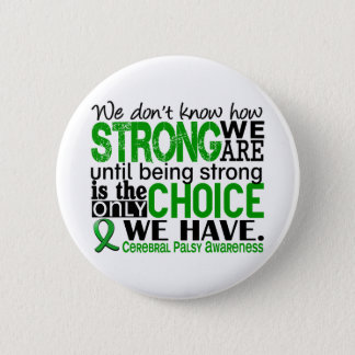 Cerebral Palsy How Strong We Are 6 Cm Round Badge