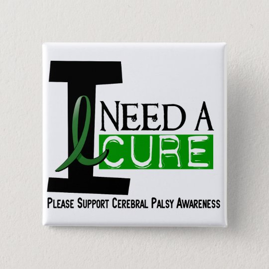 Cerebral Palsy I NEED A CURE 1 15 Cm Square Badge