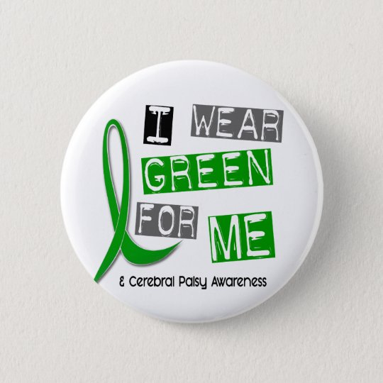 Cerebral Palsy I Wear Green For ME 37 6 Cm Round Badge
