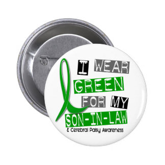Cerebral Palsy I Wear Green For My Son-In-Law 37 6 Cm Round Badge