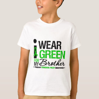 Cerebral Palsy I Wear Green Ribbon For My Brother T Shirt