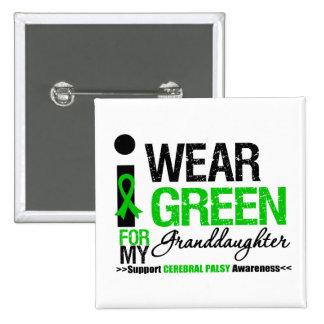 Cerebral Palsy I Wear Green Ribbon Granddaughter 15 Cm Square Badge