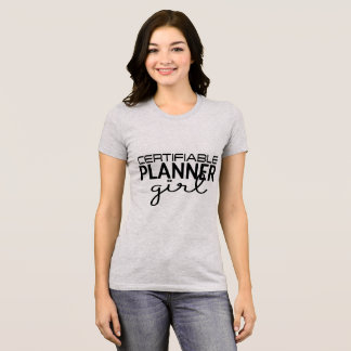 Certifiable Planner Girl Shirt