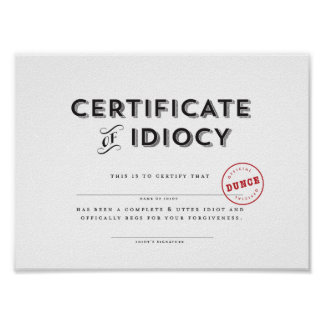 Certificate of Idiocy Poster