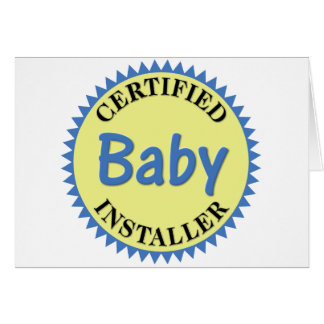 Certified Baby Installer Greeting Card