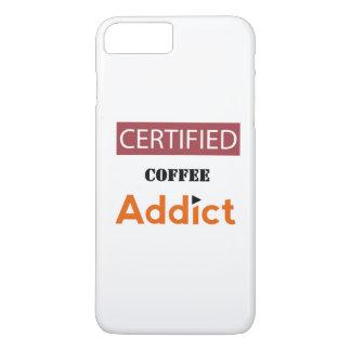 Certified Coffee Addict iPhone 7 Plus Case