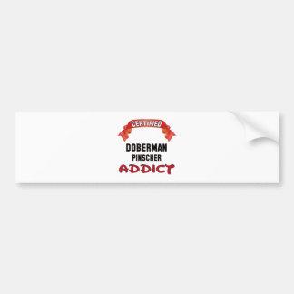 Certified Doberman pinscher Addict Bumper Sticker