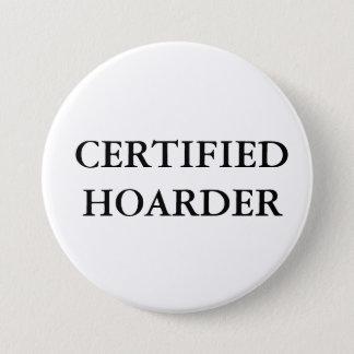 CERTIFIED HOARDER 7.5 CM ROUND BADGE