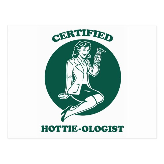 Certified Hottie-ologist Postcard