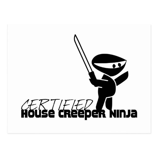 Certified House Creeper Ninja Funny Post Cards