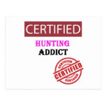 Certified Hunting Addict Postcard