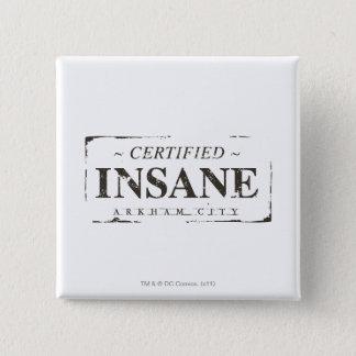 Certified Insane Stamp 15 Cm Square Badge