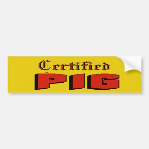 Certified Pig Bumper Sticker