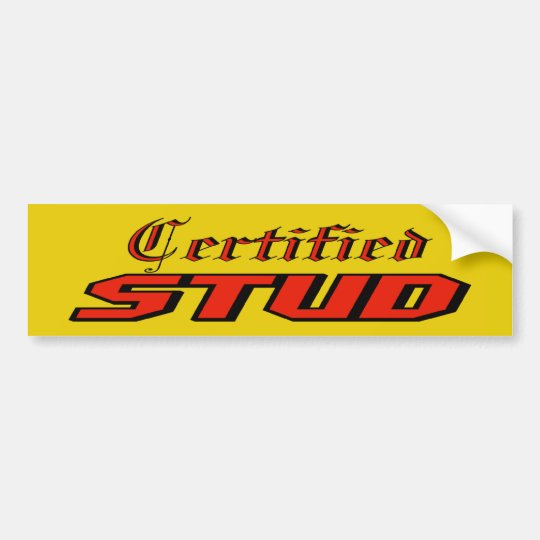 Certified Stud Bumper Sticker